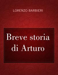Breve storia di Arturo