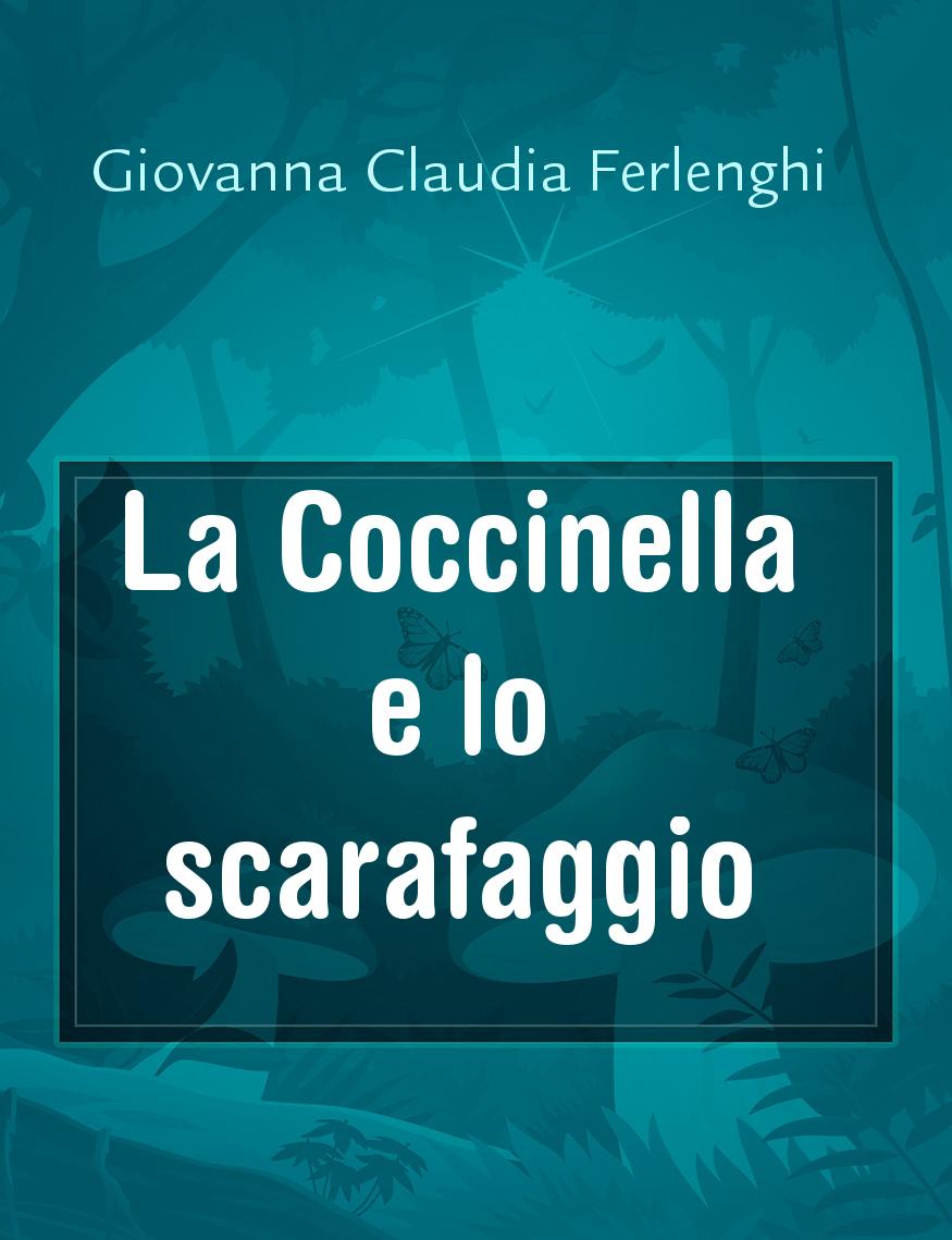La Coccinella E Lo Scarafaggio Il Racconto Di Giovanna Claudia
