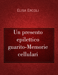 Un presento epilettico guarito-Memorie cellulari