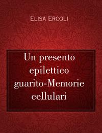 Un presento epilettico guarito-Memorie cellulari