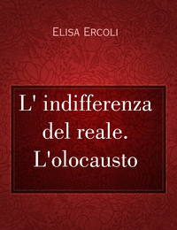 L' indifferenza del reale. L'olocausto