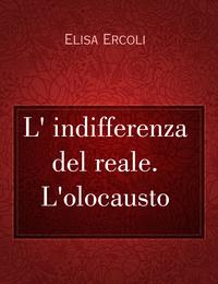 L' indifferenza del reale. L'olocausto