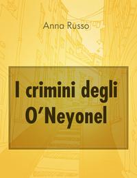 I crimini degli O'Neyonel