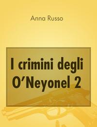 I crimini degli O'Neyonel 2