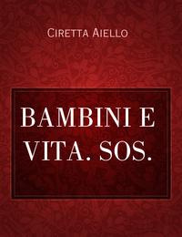 BAMBINI E VITA. SOS.