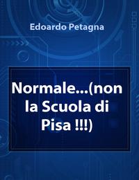 Normale…(non la Scuola di Pisa !!!)