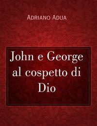 John e George al cospetto di Dio