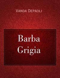 Barba Grigia