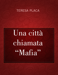 """Una città  chiamata """"Mafia"""""""