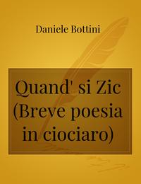 Quand' si Zic  (Breve poesia in ciociaro)