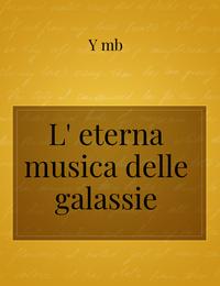 L' eterna musica delle galassie