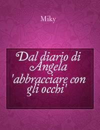 Dal diario di Angela 'abbracciare con gli occhi'