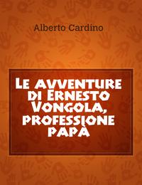 Le avventure di Ernesto Vongola, professione papà