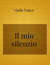Il mio silenzio