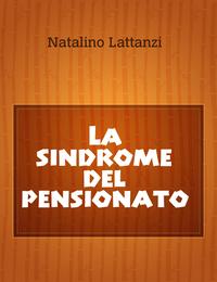 La sindrome del pensionato