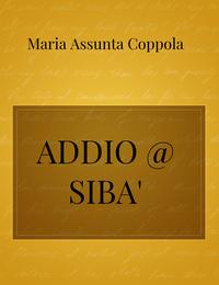 ADDIO     @  SIBA'