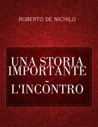 UNA STORIA IMPORTANTE – L'INCONTRO