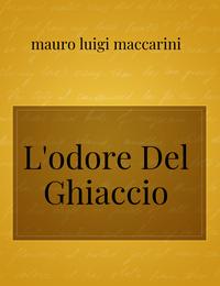 L'odore Del Ghiaccio
