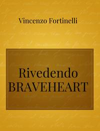 Rivedendo BRAVEHEART