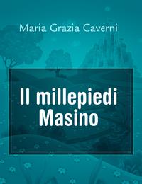 Il millepiedi Masino