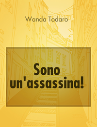 Sono un'assassina!