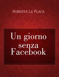 Un giorno senza Facebook