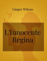L'Innocente Regina
