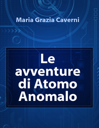 Le avventure di Atomo Anomalo