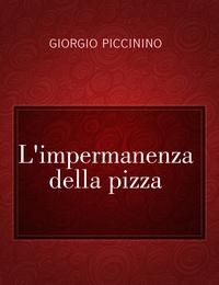 L'impermanenza della pizza