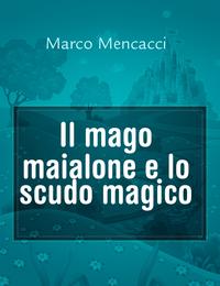Il mago maialone e lo scudo magico