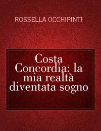 Costa Concordia: la mia realtà diventata sogno