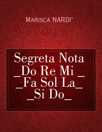 Segreta Nota   _Do Re Mi     _   _Fa   Sol   La_    _Si  Do_