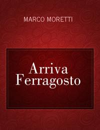 Arriva Ferragosto