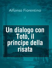 Un dialogo con Totò, il principe della risata