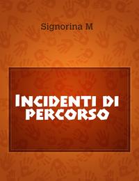Incidenti di percorso