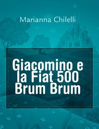 Giacomino e la Fiat 500 Brum Brum