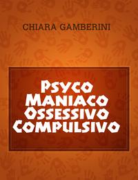 Psyco Maniaco Ossessivo Compulsivo