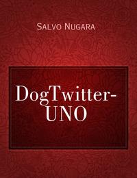 DogTwitter- UNO