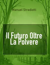 Il Futuro Oltre La Polvere