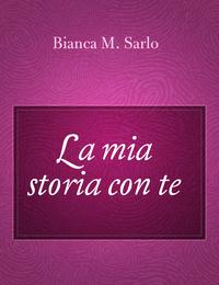 La mia storia con te