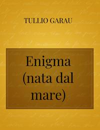 Enigma (nata dal mare)