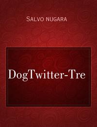 DogTwitter-Tre