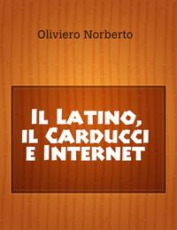 Il Latino, il Carducci e Internet