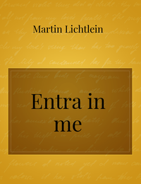 Entra in me