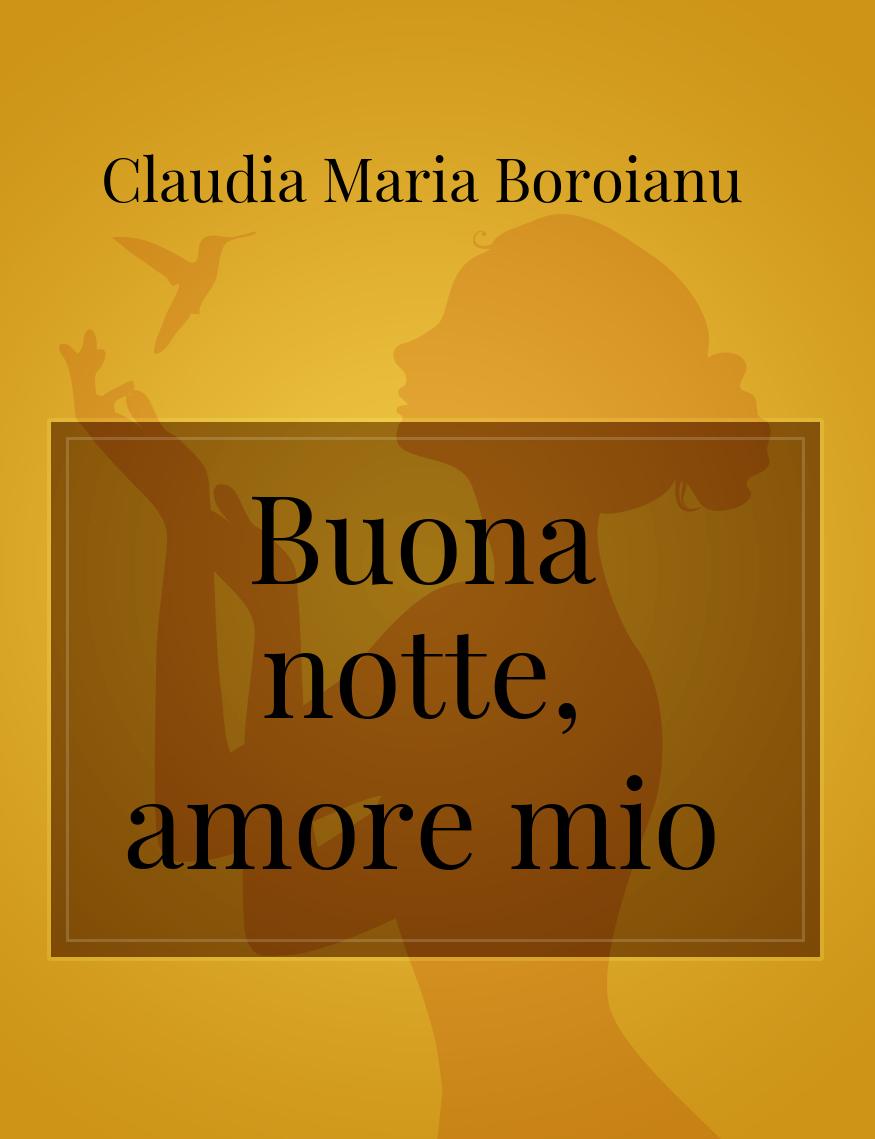 Buona Notte Amore Mio La Poesia Di Claudia Maria Boroianu