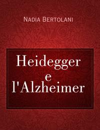 Heidegger e l'Alzheimer