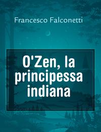 O'Zen, la principessa indiana