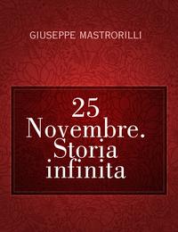 25 Novembre. Storia infinita