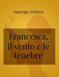 Francesca, il vento e le tenebre