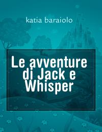 Le avventure di Jack e Whisper